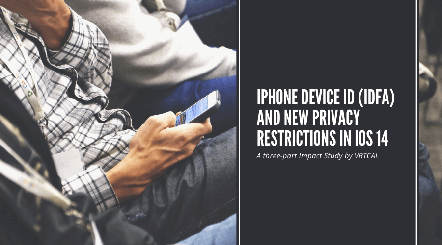 iPhone Device ID (IDFA) and New Privacy Restrictions in iOS 14